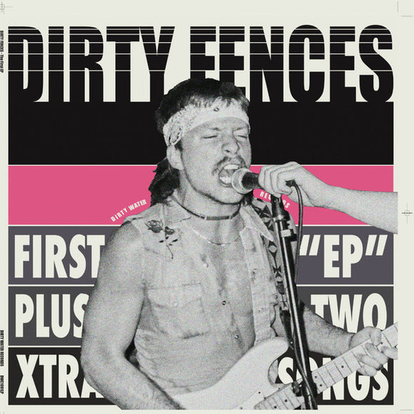 Dirty Fences - First