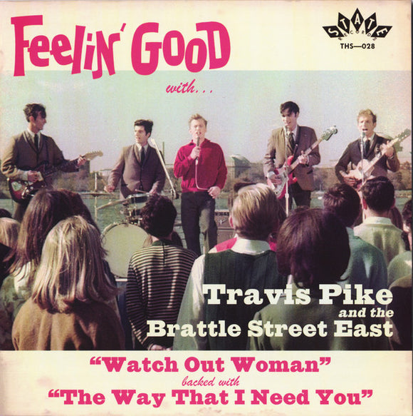 Travis Pike and the Brattle Street East - Watch Out Woman / The Way That I Need You