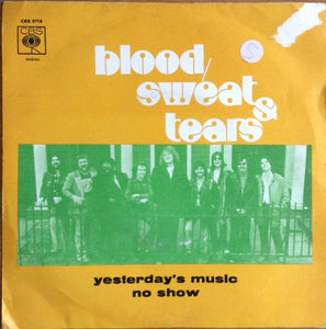 Blood & Sweat And Tears - Yesterday's Music / No Show