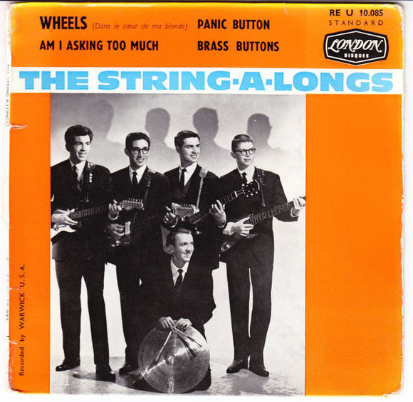 The String-A-Longs - Wheels / Am I Asking Too Much / Panic Button / Brass Buttons