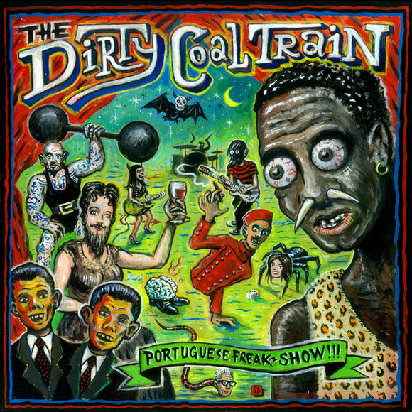The Dirty Coal Train - Portuguese Freakshow