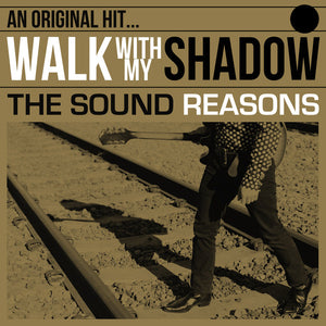 The Sound Reasons - Walk With My Shadow