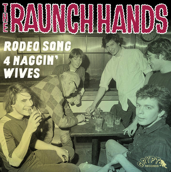 The Raunch Hands - Rodeo Song / Four Naggin' Wives