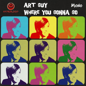 Art Guy - Where You Gonna Go