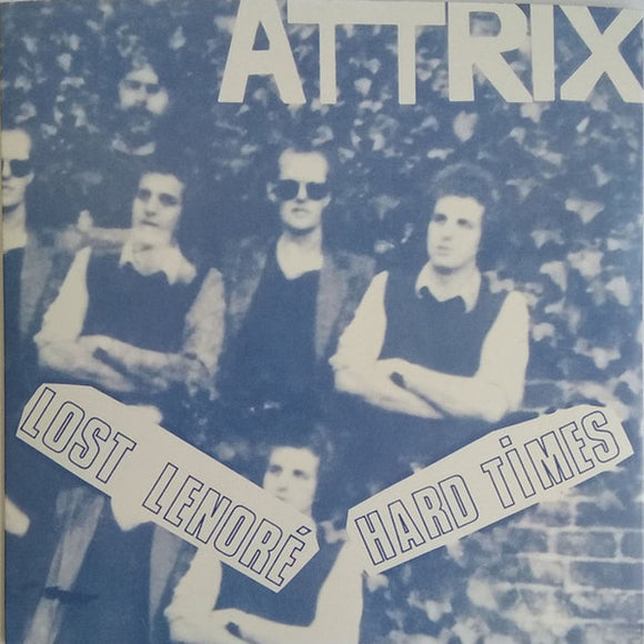 Attrix - Lost Lenoré / Hard Times