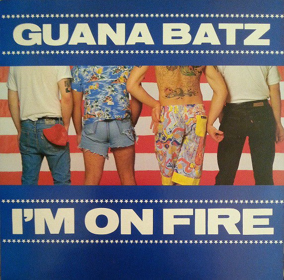 The Guana Batz - I'm On Fire