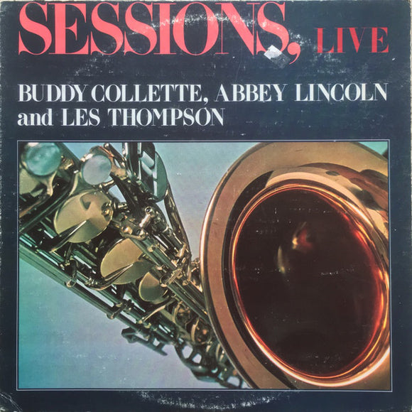 Buddy Collette & Abbey Lincoln And Les Thompson - Sessions, Live