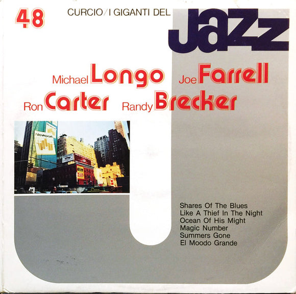 Michael Longo / Joe Farrell / Ron Carter / Randy Brecker - I Giganti Del Jazz Vol. 48