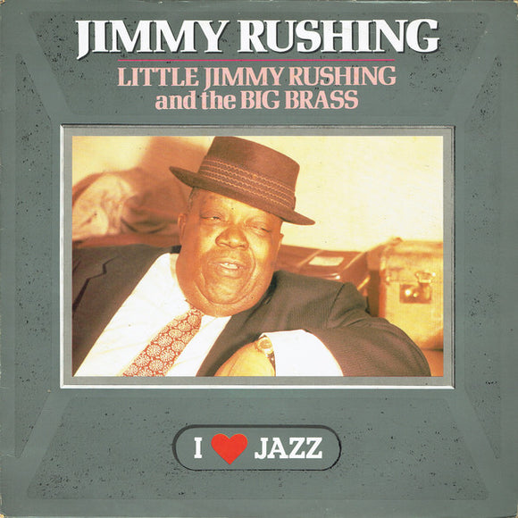 Jimmy Rushing - Little Jimmy Rushing And The Big Brass
