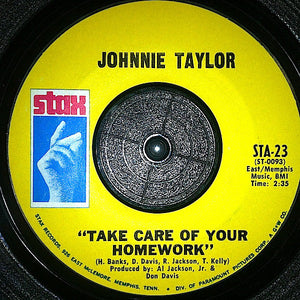 Johnnie Taylor - Take Care Of Your Homework / Hold On This Time