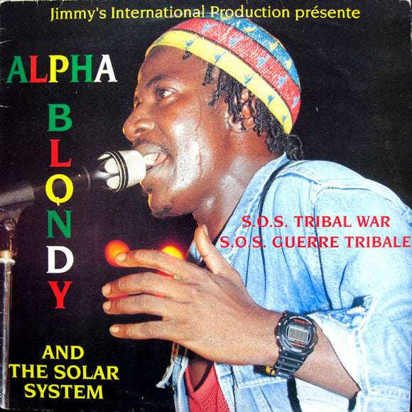 Alpha Blondy And The Solar System - S.O.S. Tribal War = S.O.S. Guerre Tribale