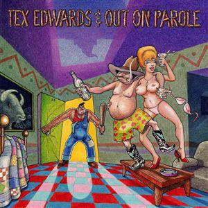 T. Tex Edwards & Out On Parole - Pardon Me, I've Got Someone To Kill