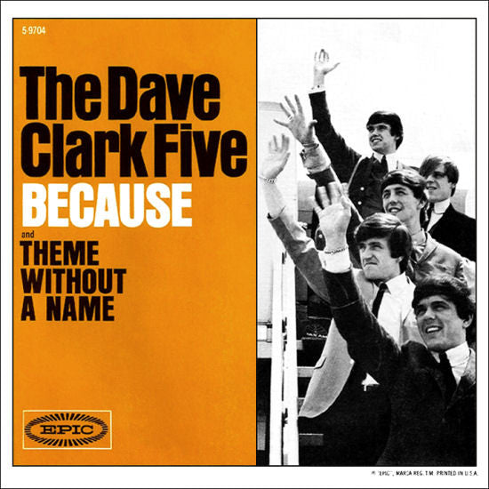 The Dave Clark Five - Because / Theme Without A Name