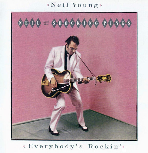 Neil Young And The Shocking Pinks - Everybody's Rockin'