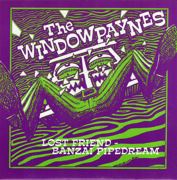 The Windowpaynes - Lost Friend - Banzai Pipedream