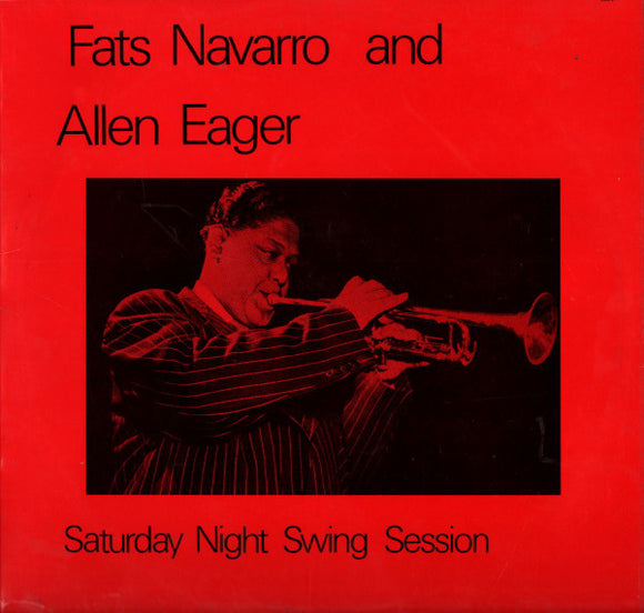 Fats Navarro And Allen Eager - Saturday Night Swing Session