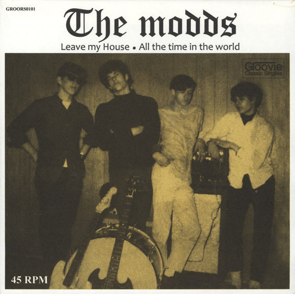 The Modds - Leave My House / All The Time In The World