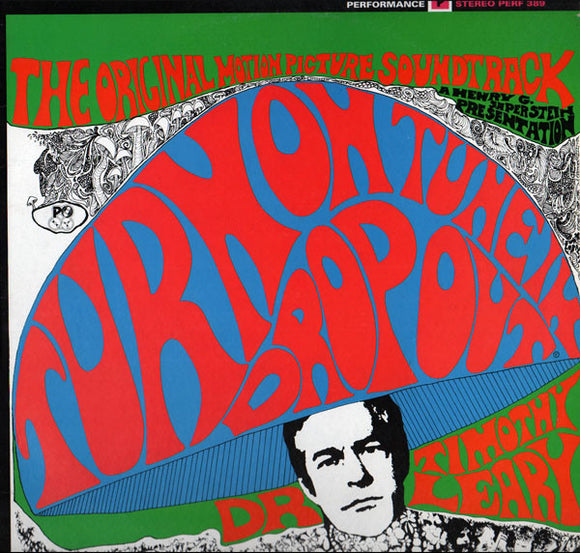 Dr. Timothy Leary - Turn On, Tune In, Drop Out (The Original Motion Picture Soundtrack)