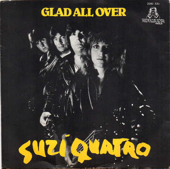 Suzi Quatro - Glad All Over / Ego In The Night