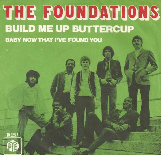 The Foundations - Build Me Up Buttercup / Baby, Now That I've Found You