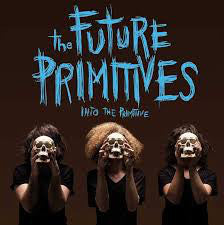 The Future Primitives - Into The Primitive