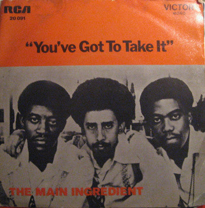 The Main Ingredient - You've Got To Take It