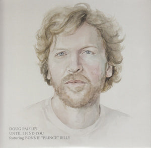 "Doug Paisley Featuring Bonnie ""Prince"" Billy - Until I Find You"