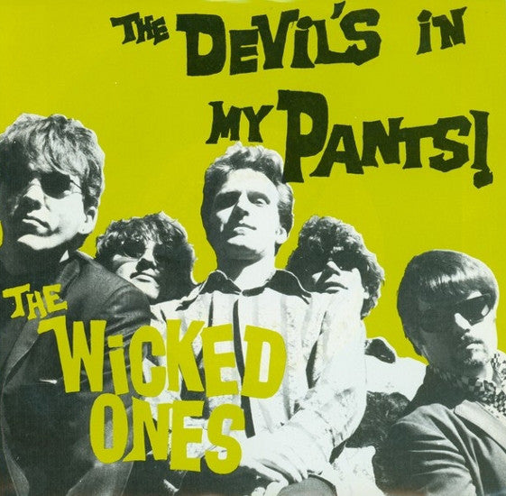 The Wicked Ones - The Devil's In My Pants !