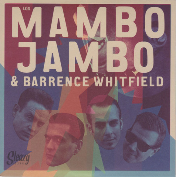 Los Mambo Jambo & Barrence Whitfield - Los Mambo Jambo & Barrence Whitfield / Barrence Whitfield & Los Mambo Jambo