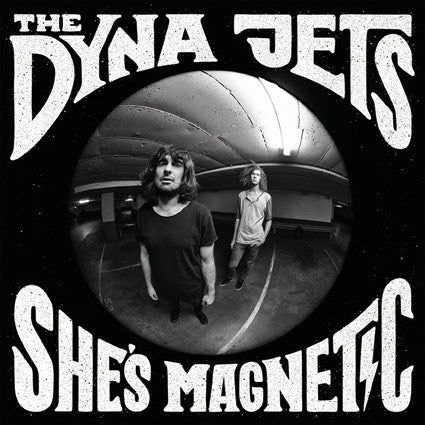 The Dyna Jets - She's Magnetic