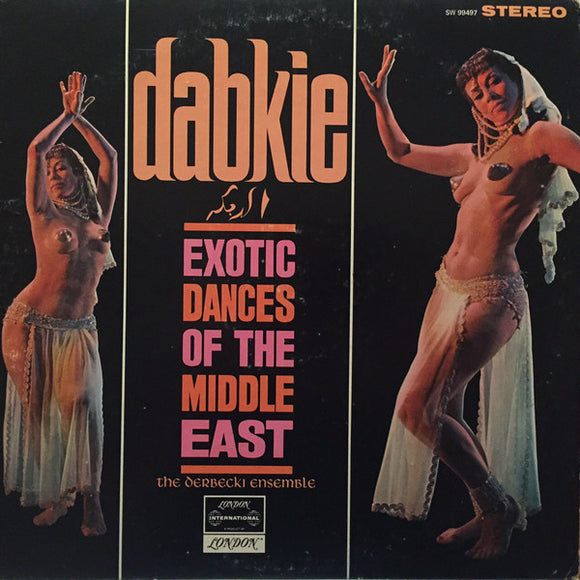 The Derbecki Ensemble - Dabkie: Exotic Dances of the Middle East