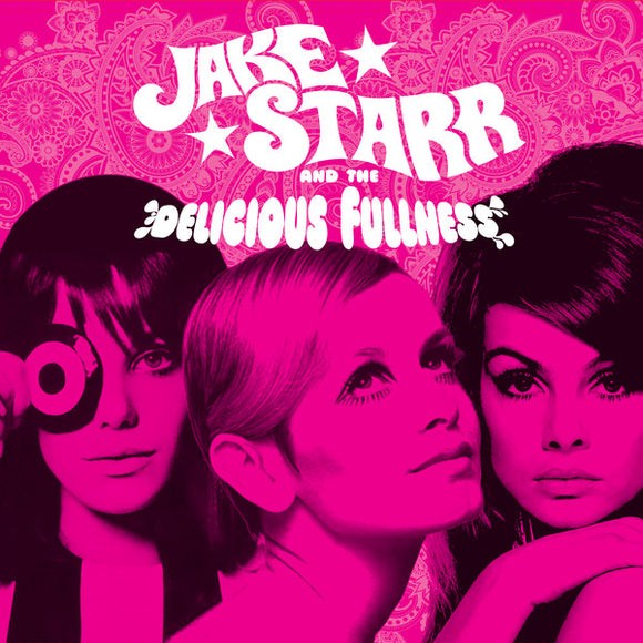 Jake Starr And The Delicious Fullness - Faces EP