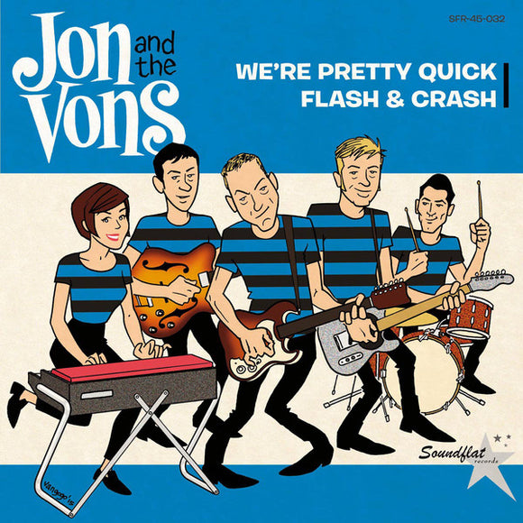 Jon And The Vons - We're Pretty Quick / Flash & Crash