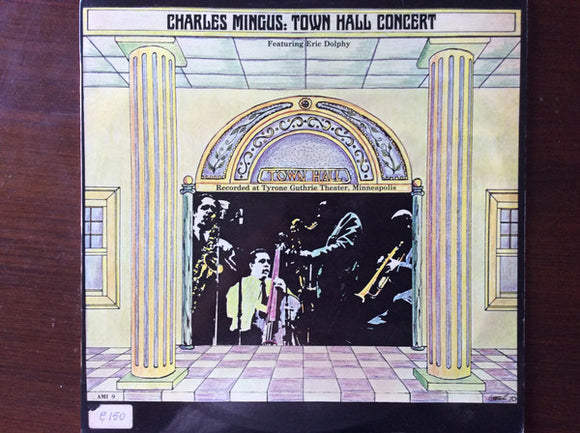 Charles Mingus Featuring Eric Dolphy - Town Hall Concert