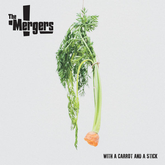The Mergers - With A Carrot And A Stick