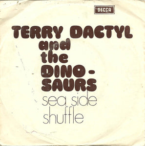 Terry Dactyl And The Dinosaurs - Sea Side Shuffle