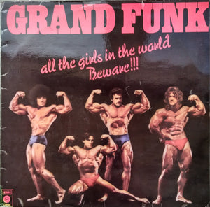 Grand Funk Railroad - All The Girls In The World Beware !!!