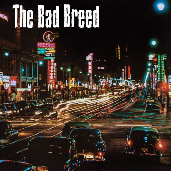 The Bad Breed - The Bad Breed