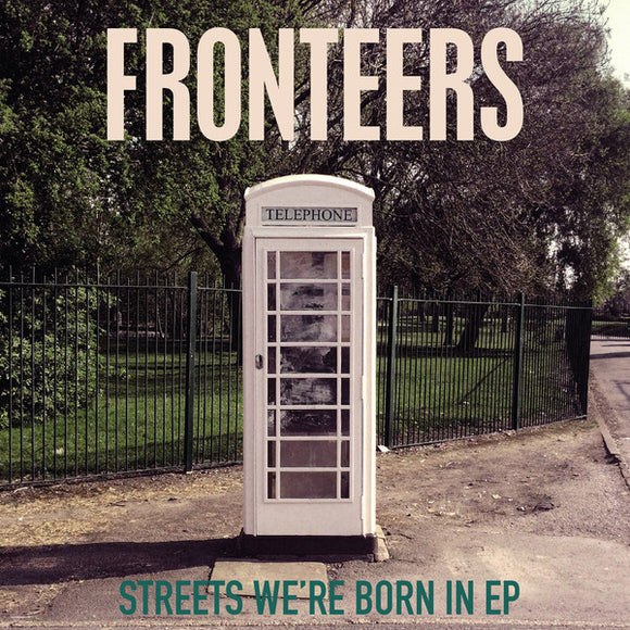 Fronteers - Streets We're Born In EP