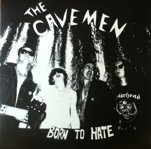 The Cavemen - Born To Hate