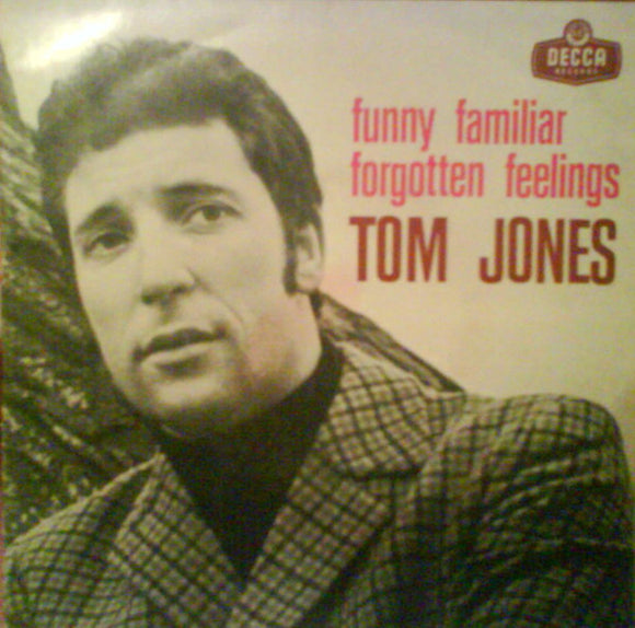 Tom Jones - Funny Familiar Forgotten Feelings