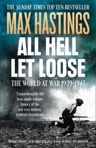 All Hell Let Loose : The World at War 1939-1945-9780007450725