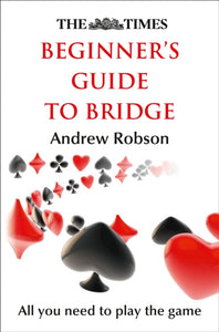 The Times Beginner's Guide to Bridge-9780008130947