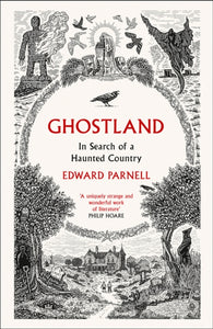 Ghostland : In Search of a Haunted Country-9780008271992