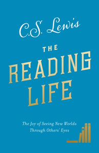 The Reading Life : The Joy of Seeing New Worlds Through Others' Eyes-9780008307110
