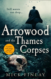 Arrowood and the Thames Corpses-9780008324520