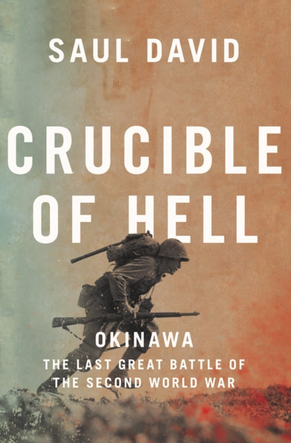 Crucible of Hell : Okinawa: the Last Great Battle of the Second World War-9780008342487