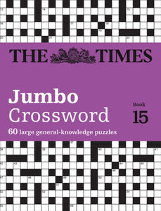 The Times 2 Jumbo Crossword Book 15 : 60 Large General-Knowledge Crossword Puzzles-9780008343934