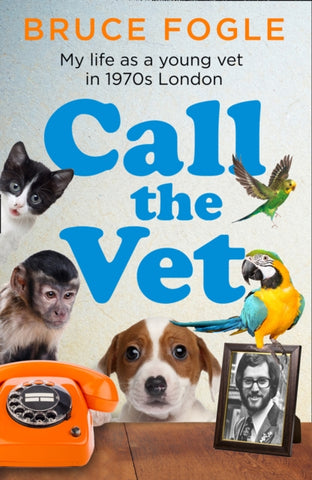 Call the Vet : My Life as a Young Vet in 1970s London-9780008424305