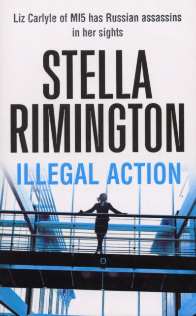 Illegal Action : (Liz Carlyle 3)-9780099502135
